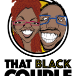 #ThatBlackCouple Ep 12 – Things to Leave in 2017 and the Black #GlowUp